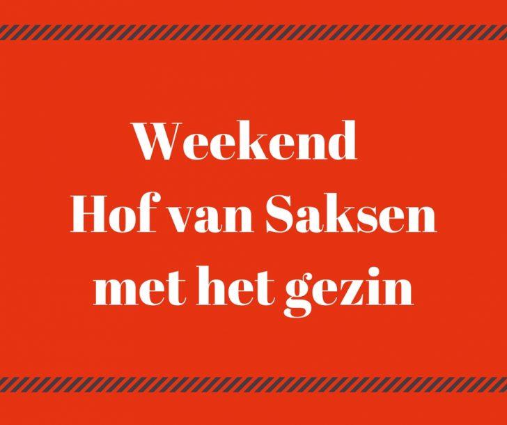 Plog weekend Hof van Saksen met het gezin