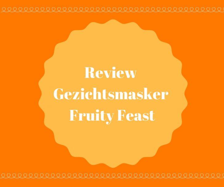 Review Fruity Feast gezichtsmasker van Hema