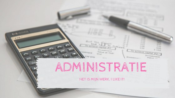 Administratie is mijn werk, I like it!